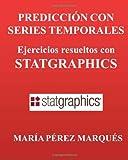 PREDICCION con SERIES TEMPORALES. Ejercicios Resueltos con STATGRAPHICS, Maria Marques, 1495347826