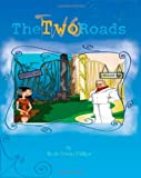 The Two Roads, Nicole Phillips, 1453752706