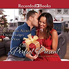 The Perfect Present Audiobook by Rochelle Alers, Cheris Hodges, Pamela Yaye Narrated by Lynette Freeman