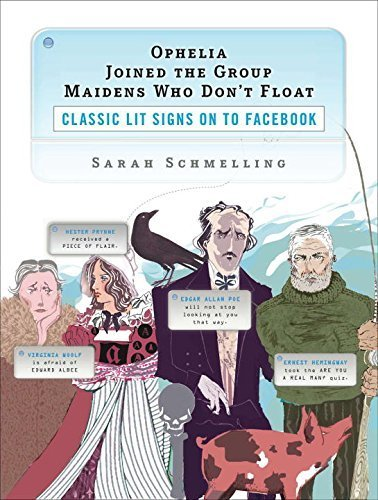 - Ophelia Joined the Group Maidens Who Don't Float: Classic Lit Signs on to Facebook by Sarah Schmelling (2009-08-25)