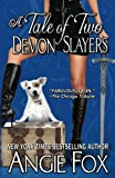 A Tale of Two Demon Slayers (A Biker Witches Novel) (Volume 3)