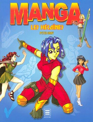 Manga : Les héroïnes Broché – 2 décembre 2005 Peter Gray Maud Duminy Evergreen 382284571X