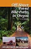 Off-Street Paved Bike Paths in Oregon, Rick Bronson, 0971757100