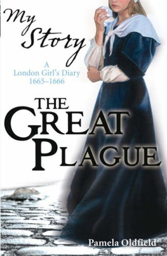 My Story: The Great Plague: A London Girl's Diary, 1665-1666 (The Great Fire Of London 1666 Story)