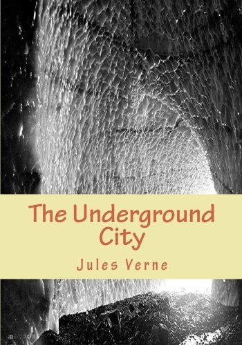 The Underground City: The Child of the Cavern or The Black Indies pdf epub