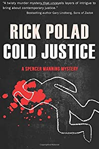 Cold Justice (A Spencer Manning Mystery) (Volume 5)