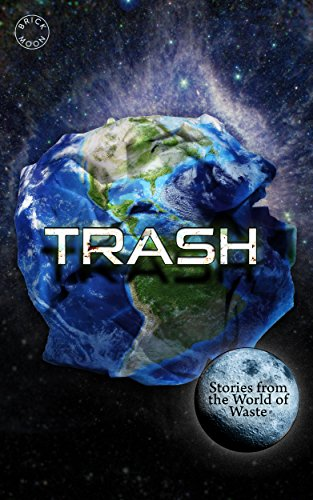 Trash: Stories from the World of Waste