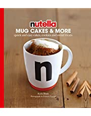 Nutella(TM) Mug Cakes and More: Quick and Easy Cakes, Cookies and Sweet Treats