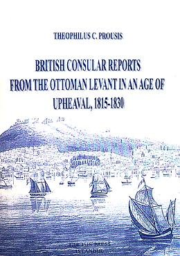 British Consular Reports From the Ottoman Levant in an Age of Upheaval, 1815-1830 PDF