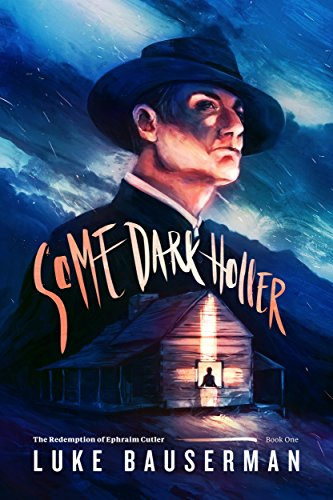 Some Dark Holler by Luke Bauserman ebook deal