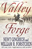 Valley Forge, Newt Gingrich and William R. Forstchen, 0312591071