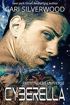 Cyberella: Preyfinders Universe by [Silverwood, Cari]