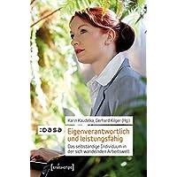 Eigenverantwortlich und leistungsfähig: Das selbständige Individuum in der sich wandelnden Arbeitswelt (Sozialtheorie)