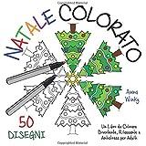 Natale Colorato: Un Libro da Colorare Divertente, Rilassante e Antistress per Adulti (50 Disegni)