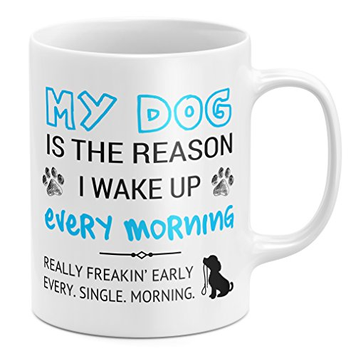 (My Dog Is The Reason I Wake Up Early Funny Dog Lover Coffee Mug)