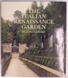 The Italian Renaissance Garden : From the Conventions of Planting, Design and Ornament to the Grand Gardens of Sixteenth-Century Italy, Lazzaro, Claudia, 0300047657