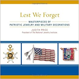 lest we forget masterpieces of patriotic jewelry and military decorations judith price 9781589796867 amazoncom books - Military Decorations