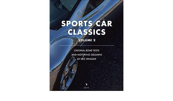 Sports Car Classics: Original road tests, feature articles and motoring columns (Dove Digital Motoring Book: A Vintage Archive Book 2) (English Edition) ...