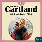 Schlittenfahrt ins Glück (Die zeitlose Romansammlung von Barbara Cartland 24) | Barbara Cartland