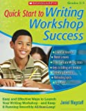 Quick Start to Writing Workshop Success, Janiel Wagstaff, 054526717X