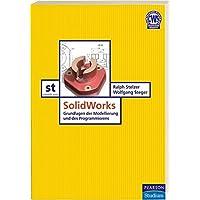 SolidWorks: Grundlagen der Modellierung und des Programmierens (Pearson Studium - Scientific Tools)