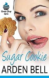 Sugar Cookie: The Sweet Shop Girls (naughty teacher erotica, taboo erotica, forbidden sex stories)