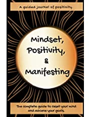 Mindset, positivity and Manifesting.: A guided journal using the power of Positive Thinking and Manifesting to succeed.