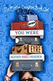 Wish You Were Eyre (Mother Daughter Book Club)