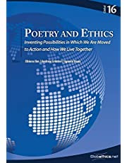 Poetry and Ethics: Inventing Possibilities in Which We Are Moved to Action and How We Live Together