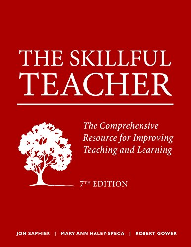The Skillful Teacher: The Comprehensive Resource for Improving Teaching and Learning 7th