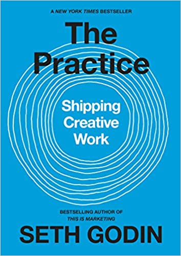 The Practice: Shipping Creative Work book cover