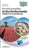 Alan Rogers - the Best Campsites in Netherlands, Belgium & Luxembourg 2013