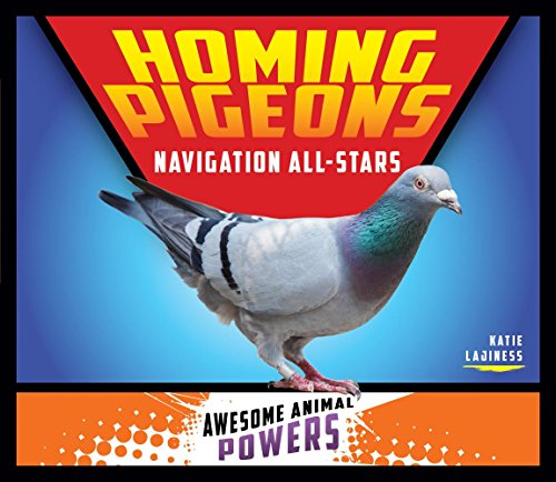 Homing Pigeons: Navigation All-Stars (Awesome Animal Powers)