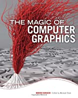 The Magic of Computer Graphics Front Cover