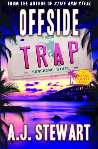 Offside Trap: A Miami Jones Florida Mystery (Miami Jones Florida Mystery Series) (Volume 2)