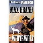 The White Wolf   Max Brand