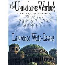 The Unwelcome Warlock: A Legend of Ethshar (The Legends of Ethshar Book 11)