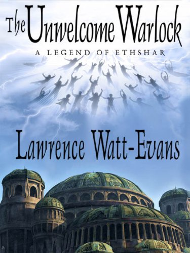 The Unwelcome Warlock  A Legend of Ethshar (The Legends of Ethshar Book 11) 0522bcfaa19