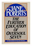 The Further Education of Oversoul Seven, Jane Roberts, 0133452980