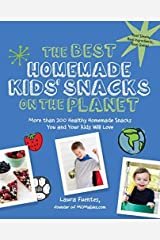 More than 200 Healthy Homemade Snacks You and Your Kids Will Love The Best Homemade Kids' Snacks on the Planet (Paperback) - Common Unknown Binding