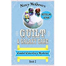 Guilt & Galaxy Cake: A Culinary Cozy Mystery (Comfort Cakes Cozy Mysteries Book 2)