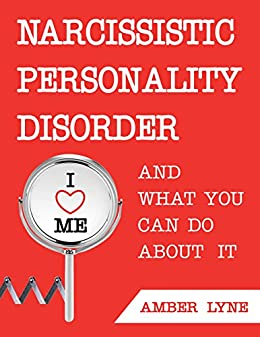 Narcissism: Narcissistic Personality Disorder: The Most comprehensible  Guide to understanding Narcissism and Narcissistic Personality Disorder