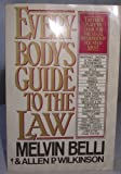 Everybody's Guide to the Law : The First Place to Look for the Legal Information You Need Most, Belli, Melvin M., Sr. and Wilkinson, Allen P., 0060971215