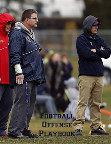Football Offense Playbook: 2019-2020 Youth Coaching Notebook   Blank Football Field Pages   Calendar   Game Statistics   Roster