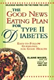 The Good News Eating Plan for Type II Diabetes, Elaine Magee, 0471176249