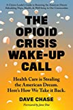 The Opioid Crisis Wake-Up Call
