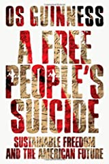 A Free People's Suicide: Sustainable Freedom and the American Future Paperback