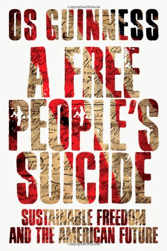 A Free People's Suicide: Sustainable Freedom and the American Future pdf epub
