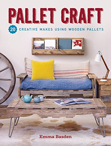 Book Cover: Pallet Craft: 20 Creative Makes Using Wooden Pallets