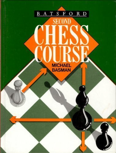 Batsford Second Chess Course (A Batsford chess book)
